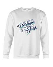 ONLY IN THE DARKNESS CAN YOU SEE THE STARS Crewneck Sweatshirt thumbnail
