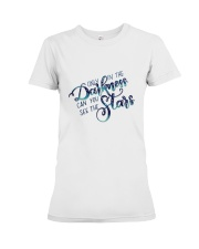 ONLY IN THE DARKNESS CAN YOU SEE THE STARS Premium Fit Ladies Tee thumbnail