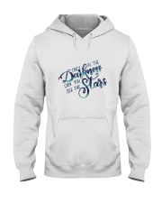 ONLY IN THE DARKNESS CAN YOU SEE THE STARS Hooded Sweatshirt thumbnail