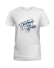ONLY IN THE DARKNESS CAN YOU SEE THE STARS Ladies T-Shirt thumbnail