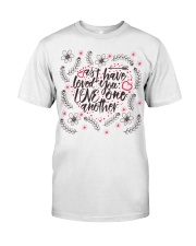 AS I HAVE LOVED YOU LOVE ONE ANOTHER Classic T-Shirt front