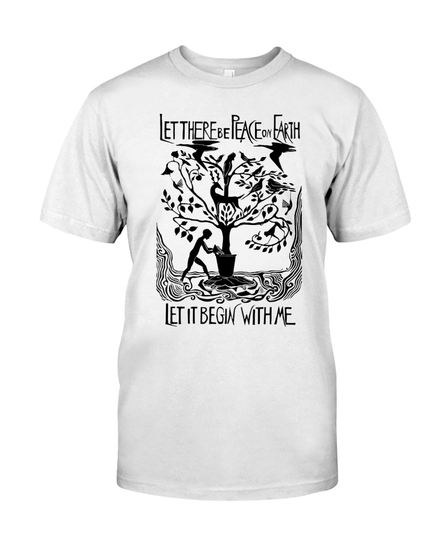 Let there be peace on earth let it begin with me Classic T-Shirt