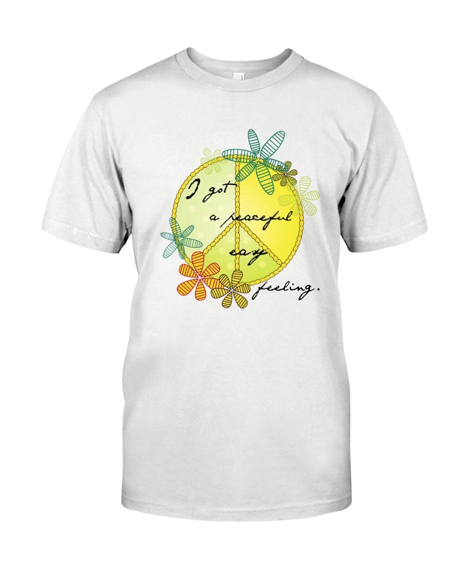 I Got A Peaceful Easy Feeling  Classic T-Shirt