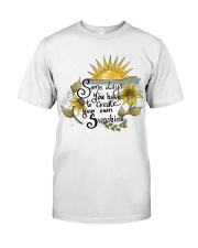 YOUR OWN SUNSHINE Classic T-Shirt front