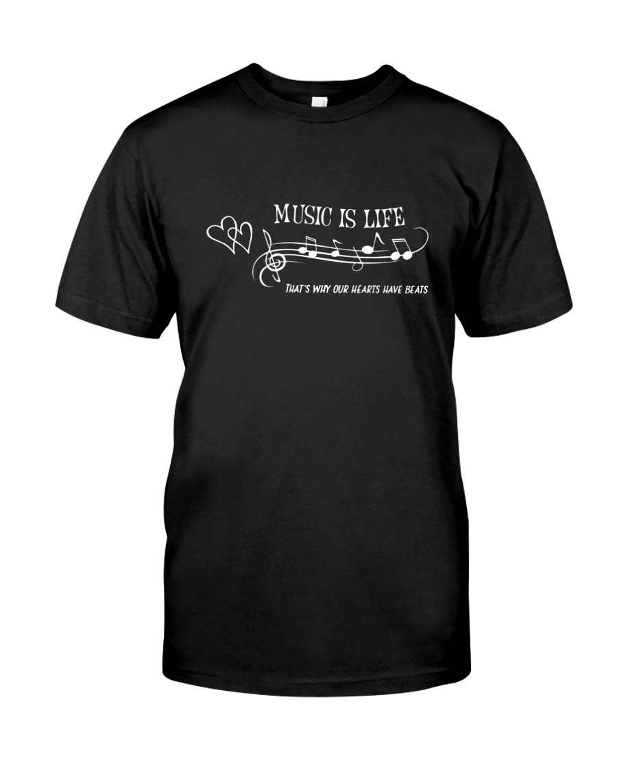 MUSIC IS LIFE THAT'S WHY OUR HEARTS HAVE BEATS Classic T-Shirt
