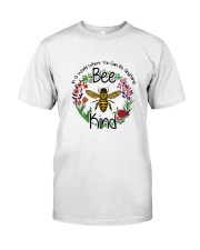 You Can Be Anything Be Kind  Classic T-Shirt front