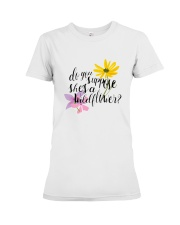 DO YOU SHE'S A WILDFLOWER Premium Fit Ladies Tee thumbnail