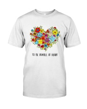 To be humble at heart Classic T-Shirt front