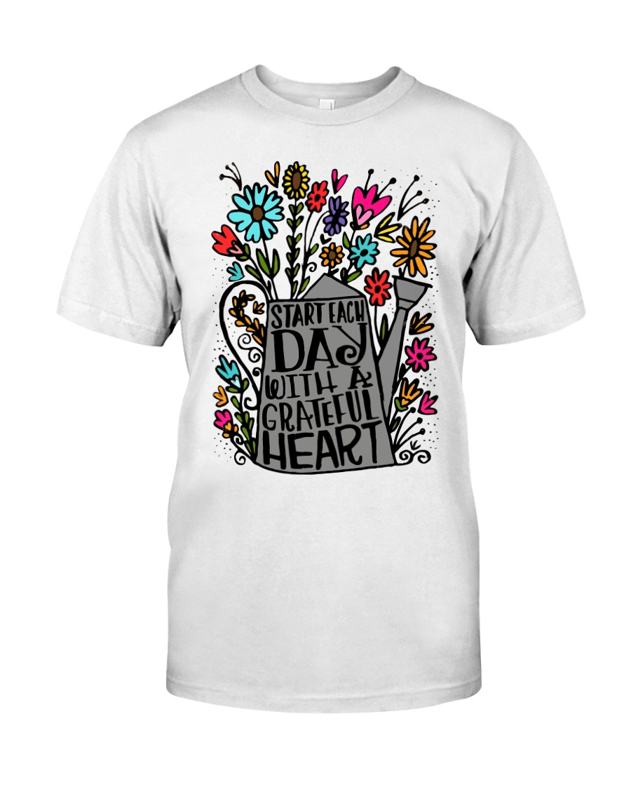 START EACH DAY WITH A GRATEFUL HEART Classic T-Shirt