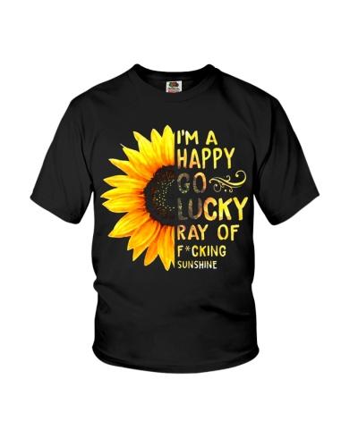 I'M A HAPPY GO LUCKY RAY OF FUCKING SUNSHINE SHIRT