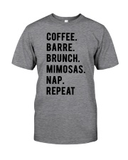 COFFE - BARRE - BRUNCH - MIMOSAS - NAP - REPEAT Classic T-Shirt thumbnail