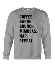COFFE - BARRE - BRUNCH - MIMOSAS - NAP - REPEAT Crewneck Sweatshirt thumbnail