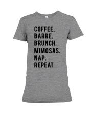 COFFE - BARRE - BRUNCH - MIMOSAS - NAP - REPEAT Premium Fit Ladies Tee thumbnail