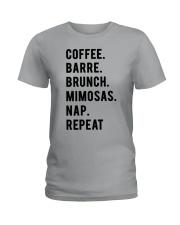 COFFE - BARRE - BRUNCH - MIMOSAS - NAP - REPEAT Ladies T-Shirt thumbnail