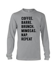 COFFE - BARRE - BRUNCH - MIMOSAS - NAP - REPEAT Long Sleeve Tee thumbnail