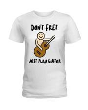 Don't Fret Just Play Guitar Ladies T-Shirt thumbnail
