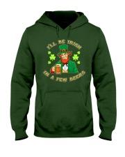 St Patricks Day I'll be Irish Hooded Sweatshirt front