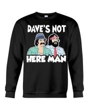 Cheech and Chong Dave's not here man shirt Crewneck Sweatshirt thumbnail