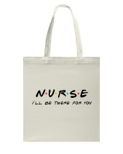 I'll be there for you - NURSE Tote Bag thumbnail
