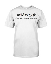 I'll be there for you - NURSE Premium Fit Mens Tee thumbnail