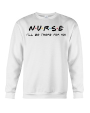 I'll be there for you - NURSE Crewneck Sweatshirt thumbnail