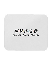 I'll be there for you - NURSE Mousepad thumbnail