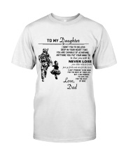 Make it the meaningful message to your Daughter Classic T-Shirt front