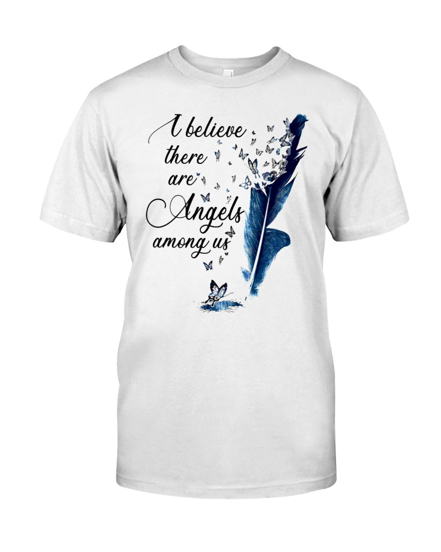 I Believe There are Angels Among Us Classic T-Shirt