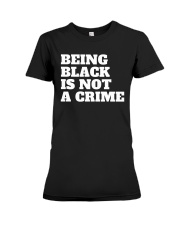 Being Black is Not a Crime Premium Fit Ladies Tee tile