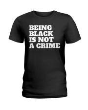 Being Black is Not a Crime Ladies T-Shirt thumbnail