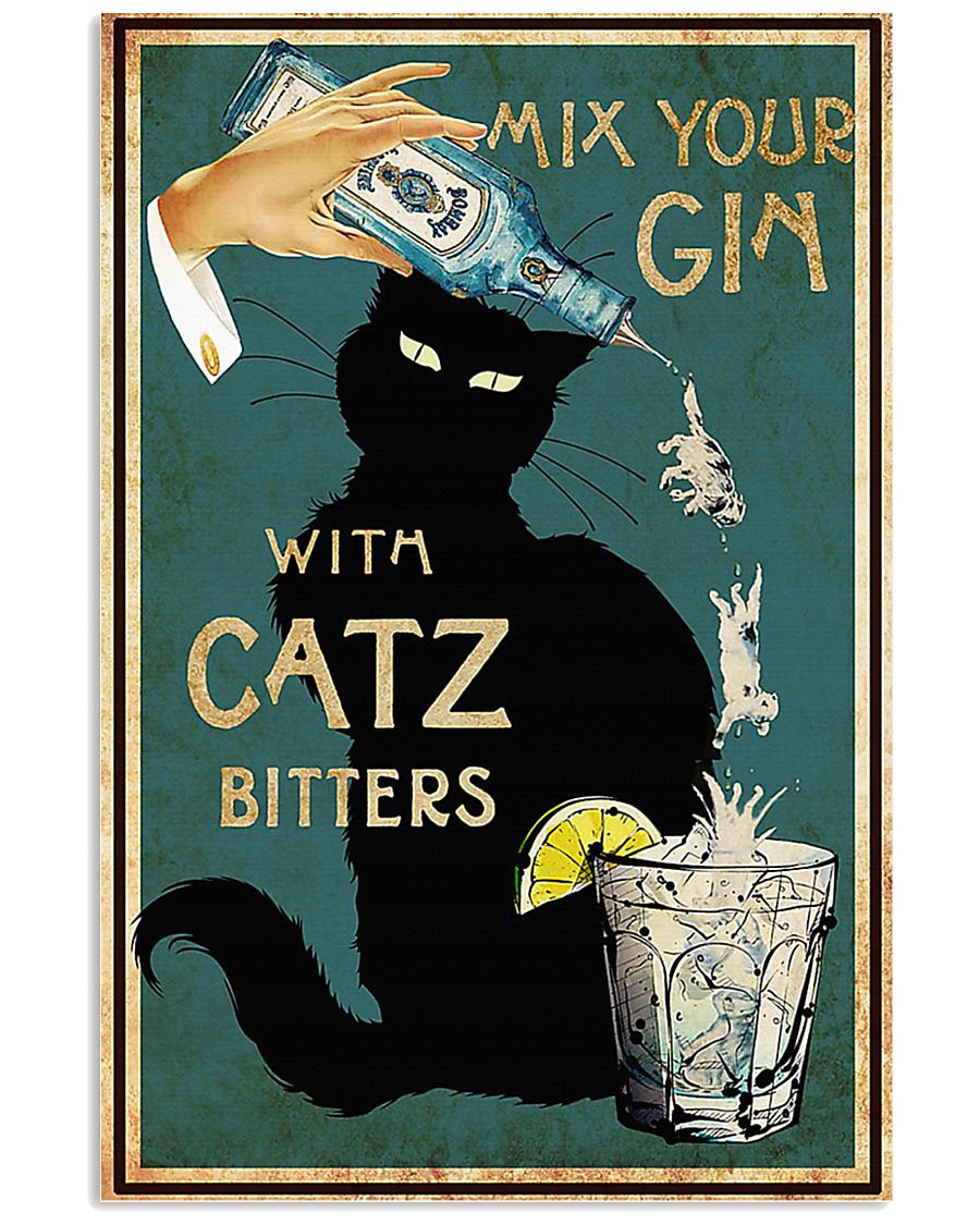 Mix your Gin with Catz bitters Black cat 16x24 Poster