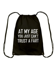 At My Age You Just Can't Trust a Fart Funny TShirt Drawstring Bag thumbnail