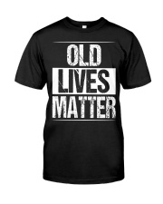 Birthday Gifts For Men Old Lives Matter Shirt 60th Classic T-Shirt front