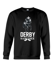 Derby Sanchez Funny Shirt When Cinco De Mayo Derby Crewneck Sweatshirt thumbnail