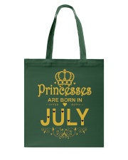 Princesses Are Born in July T-shirt Funny Birthday Tote Bag front