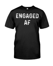 Engaged AF  Funny Couple Newlywed T-Shirt Classic T-Shirt front