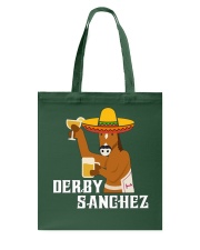 Derby Sanchez Funny Shirt When Cinco De Mayo Derby Tote Bag thumbnail