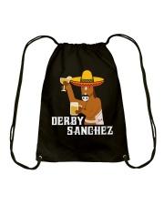 Derby Sanchez Funny Shirt When Cinco De Mayo Derby Drawstring Bag thumbnail