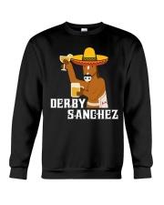 Derby Sanchez Funny Shirt When Cinco De Mayo Derby Crewneck Sweatshirt thumbnail