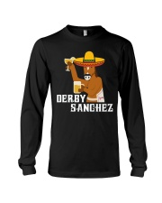 Derby Sanchez Funny Shirt When Cinco De Mayo Derby Long Sleeve Tee thumbnail
