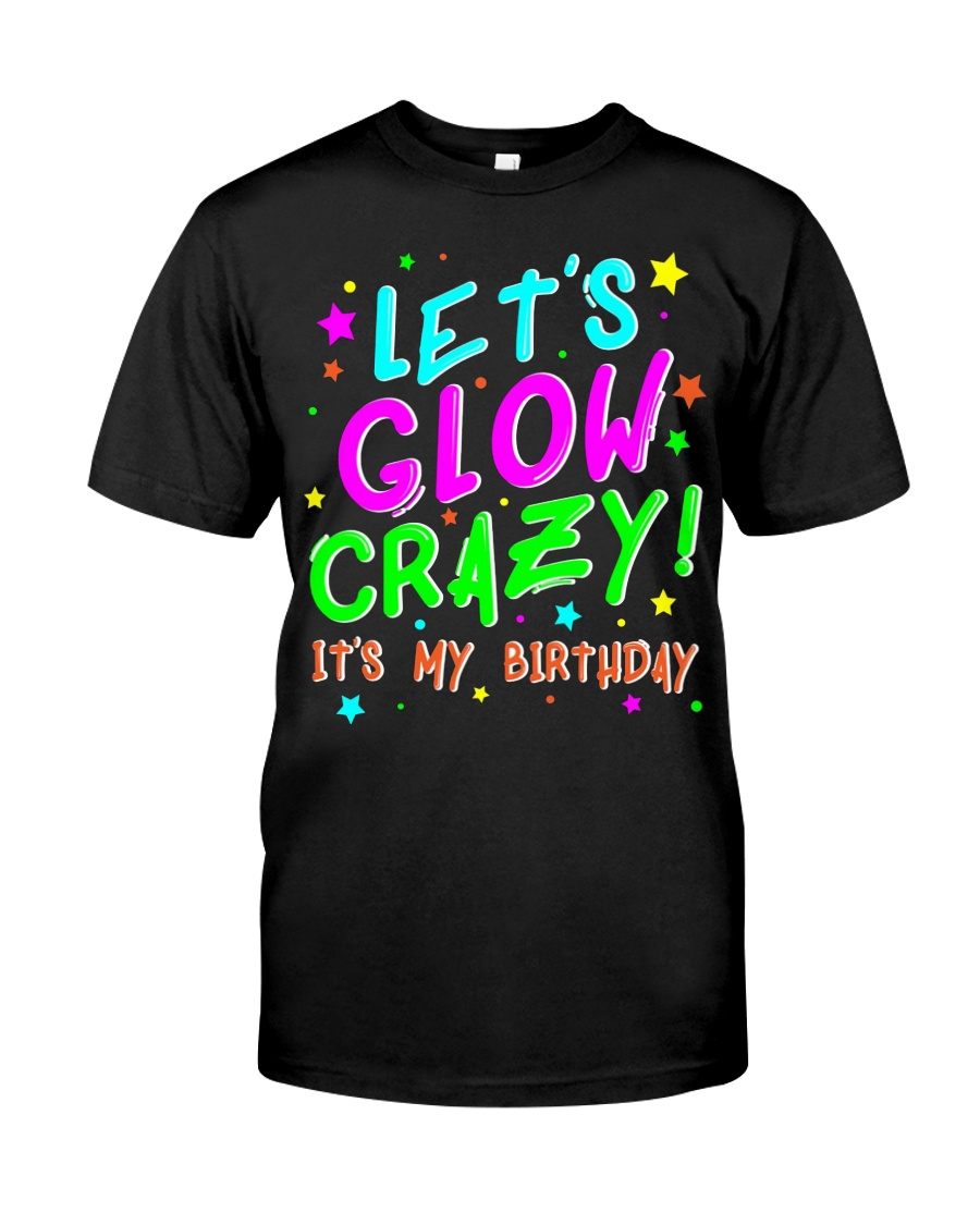 Glow Party Birthday TShirt Funny Cute B-Day Party Classic T-Shirt