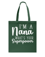 I'm A Nana What's Your Superpower T-Shirt Tote Bag thumbnail