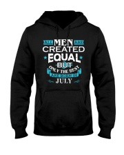 All Men Are Created Equal Born In July Birthday  Hooded Sweatshirt thumbnail