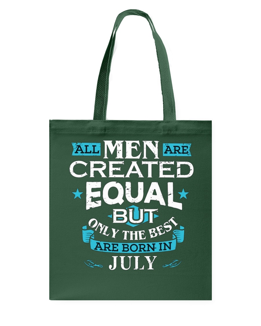 All Men Are Created Equal Born In July Birthday  Tote Bag