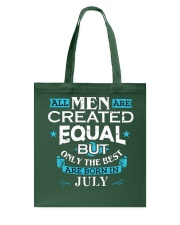 All Men Are Created Equal Born In July Birthday  Tote Bag front