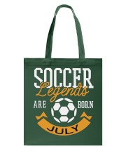 Soccer Legends Are Born In July Birthday Gift T-sh Tote Bag front