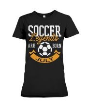 Soccer Legends Are Born In July Birthday Gift T-sh Premium Fit Ladies Tee thumbnail