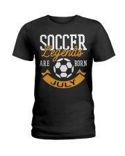 Soccer Legends Are Born In July Birthday Gift T-sh Ladies T-Shirt thumbnail