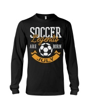 Soccer Legends Are Born In July Birthday Gift T-sh Long Sleeve Tee thumbnail