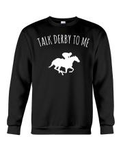 Talk Derby To Me Horse Racing T-Shirt Crewneck Sweatshirt thumbnail